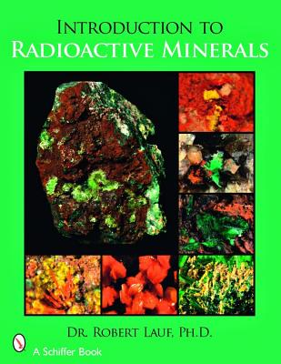 Introduction to Radioactive Minerals By Lauf, Robert
