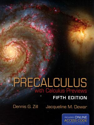Precalculus With Calculus Previews By Zill, Dennis G./ Dewar, Jacqueline M.